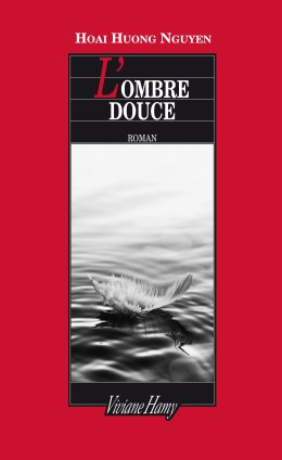 """L'Ombre douce"" de Hoai Huong Nguyen a (...)"
