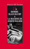 Un homme : Klaus Klump <br> & La Machine de (...)